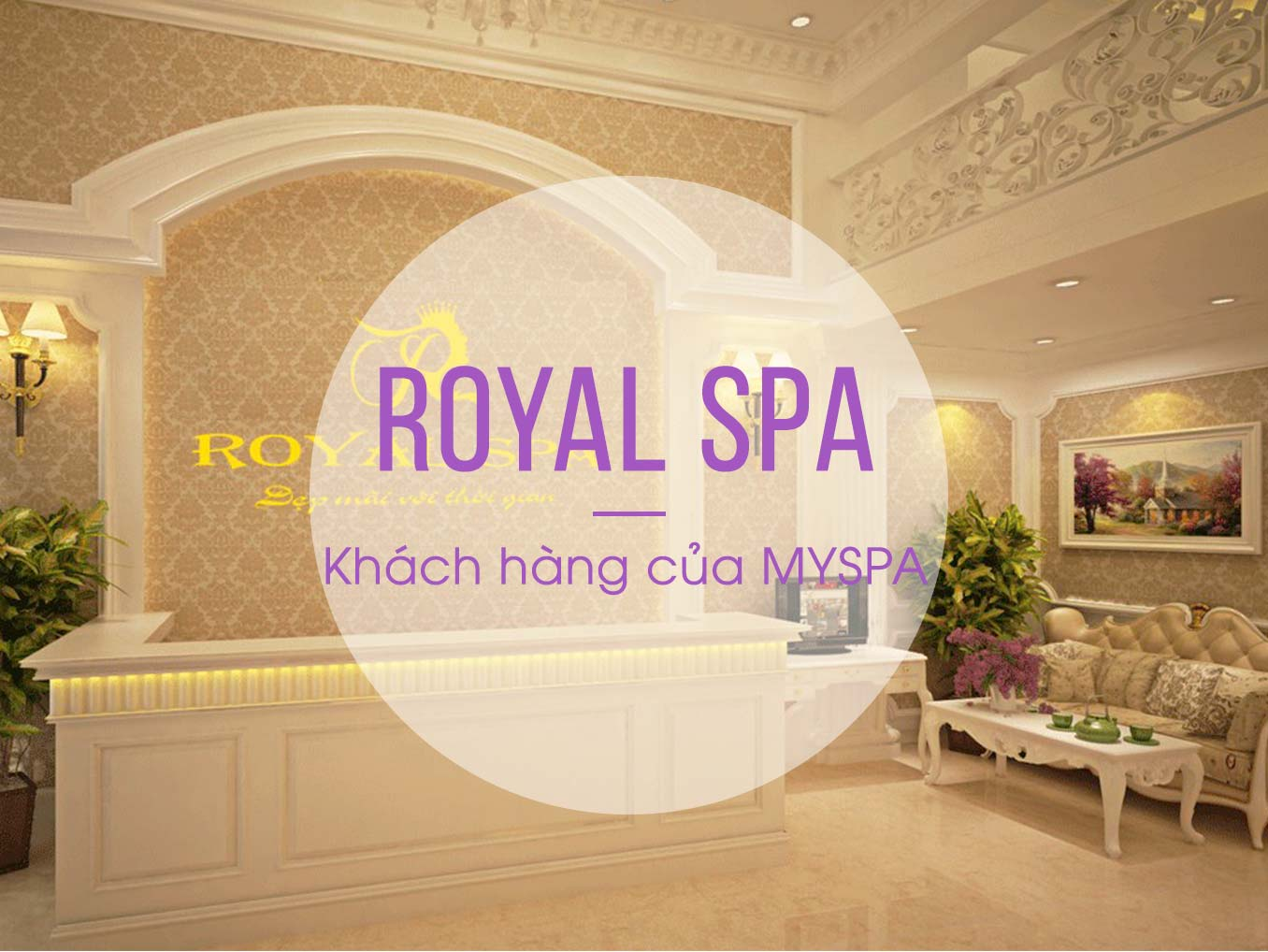 royal-spa-khach-hang-myspa