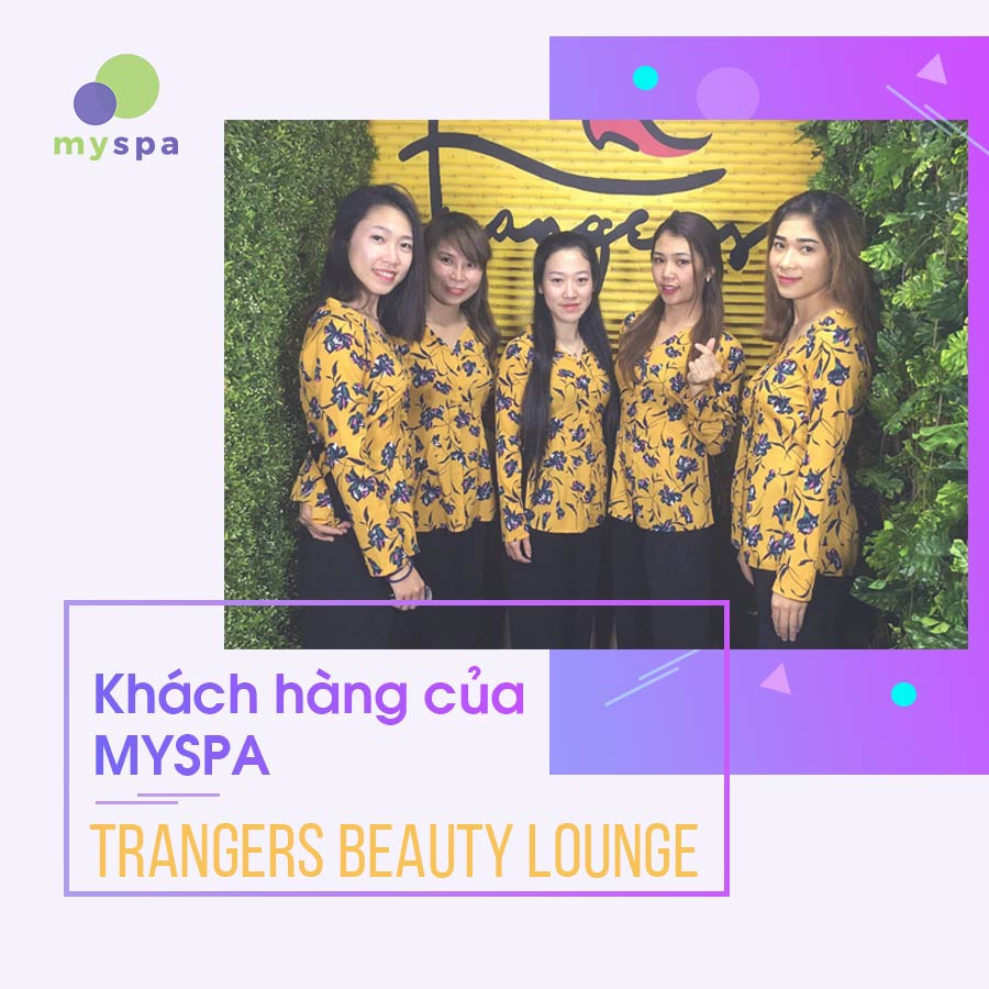 trangers-beauty-khach-hang-cua-myspa