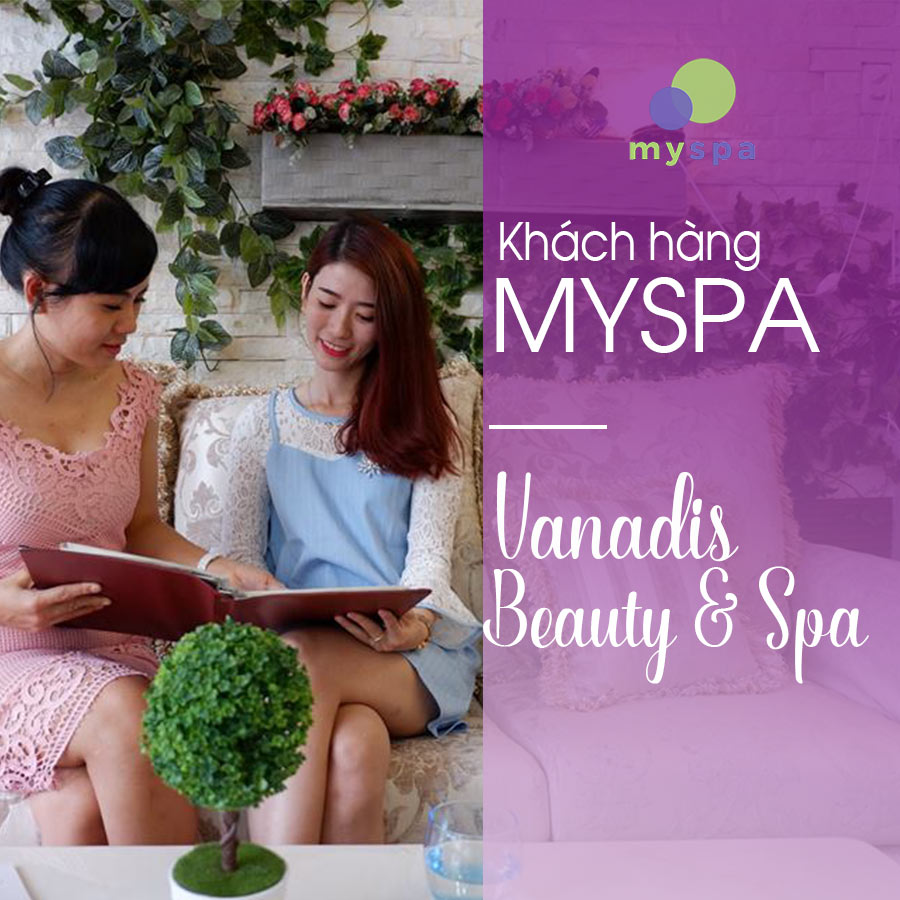 khach-hang-myspa-vanadis-beauty-&-spa